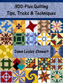 300-Plus Quilting Tips, Tricks & Techniques by Dawn Lesley Stewart